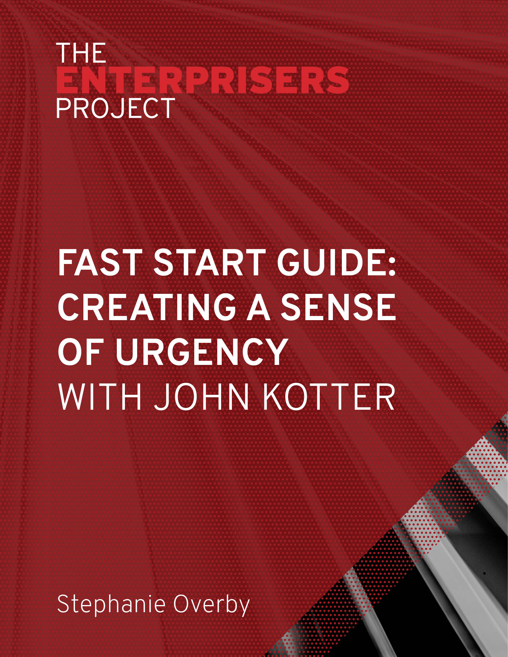 how leaders can create a sense of urgency the enterprisers project